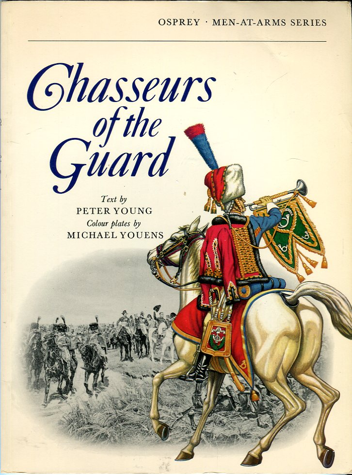 Image for Chasseurs of the Guard: The Chasseurs a Cheval of the Garde Imperiale 1799- 1815 (Osprey Men at Arms Series)