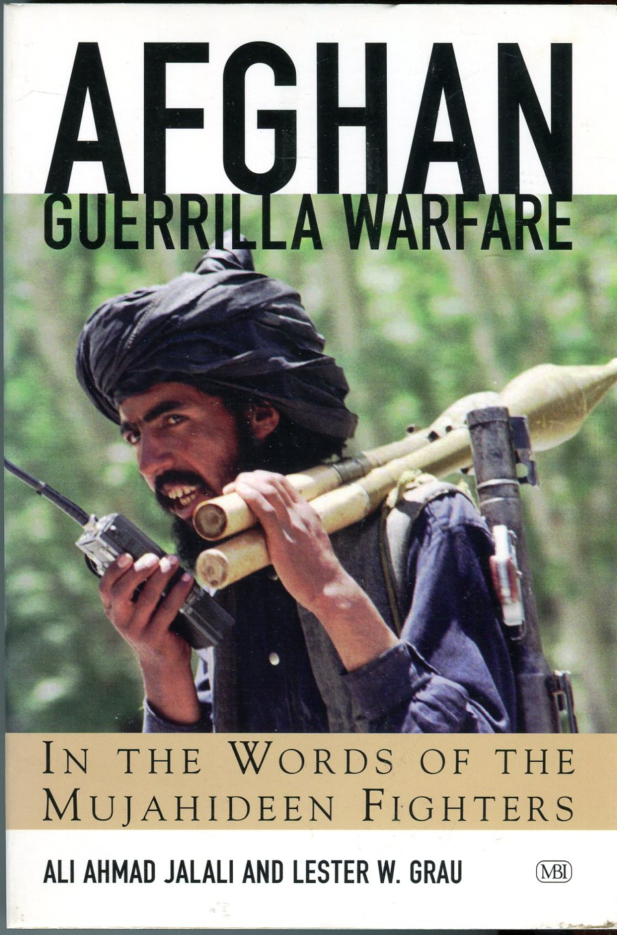 Image for Afghan Guerrilla Warfare in the Words of the Mujahedeen Fighters