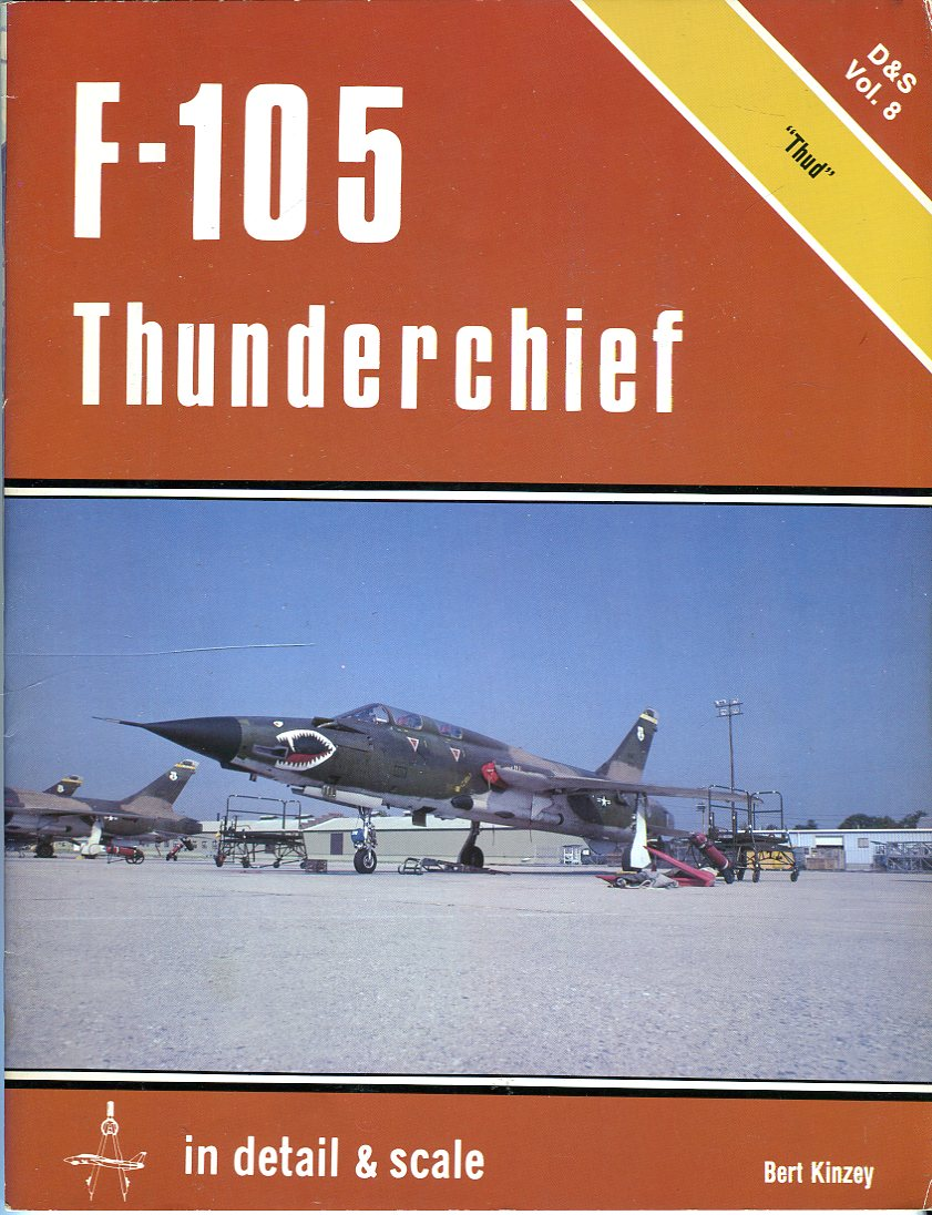 Image for F- 105 Thunderchief in Detail & Scale: 'Thud' (D&S Vol. 8)