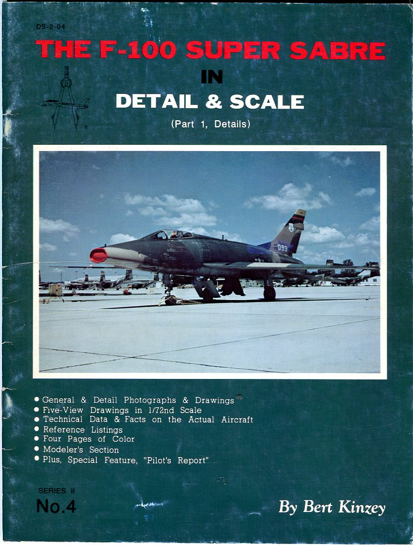 Image for The F- 100 Super Sabre in Detail & Scale (Part 1, Details) (D&S Series II, No. 4)