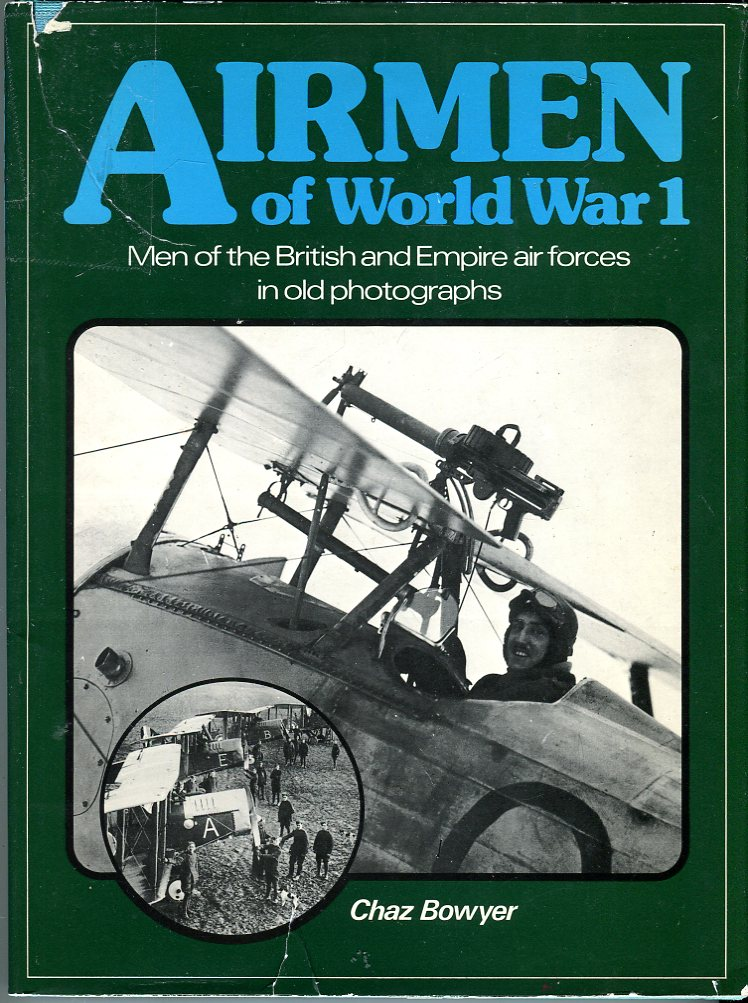 Image for Airmen of World War 1: Men of the British and Empire Air Forces in Old Photographs
