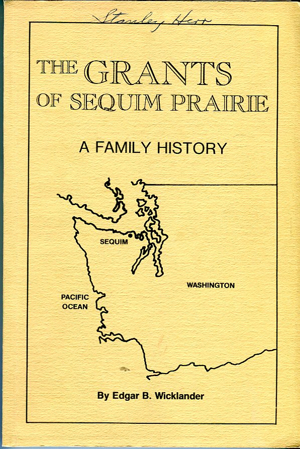 Image for The Grants of Sequim Prairie (Washington): A Family History