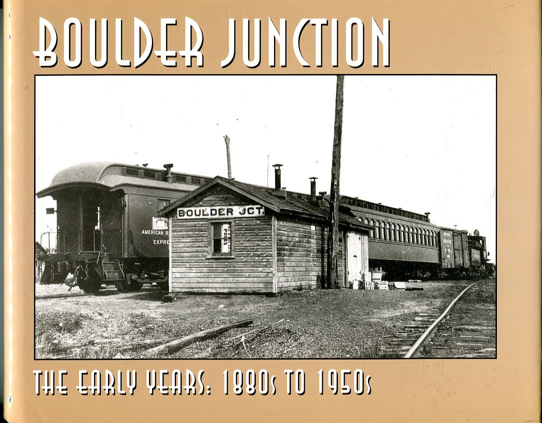 Image for Boulder Junction: The Early Years, 1880s to 1950s