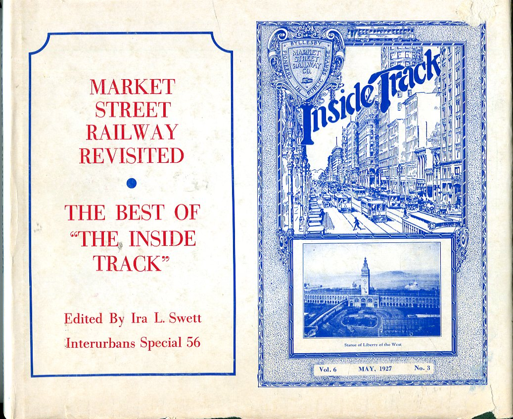 Image for Market Street Railway Revisited: The Best of 'The Inside Track' (Interurbans Special 56, Volume 18, No. 1, Spring 1972)