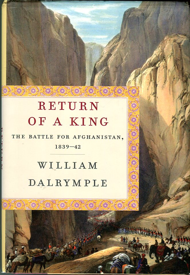 Image for Return of a King: The Battle for Afghanistan, 1839 42