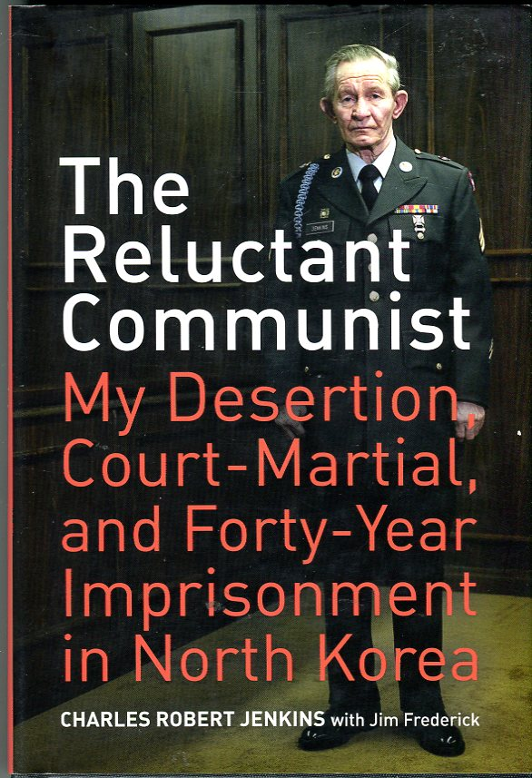 Image for The Reluctant Communist: My Desertion, Court Martial and Forty Year Imprisonment in North Korea