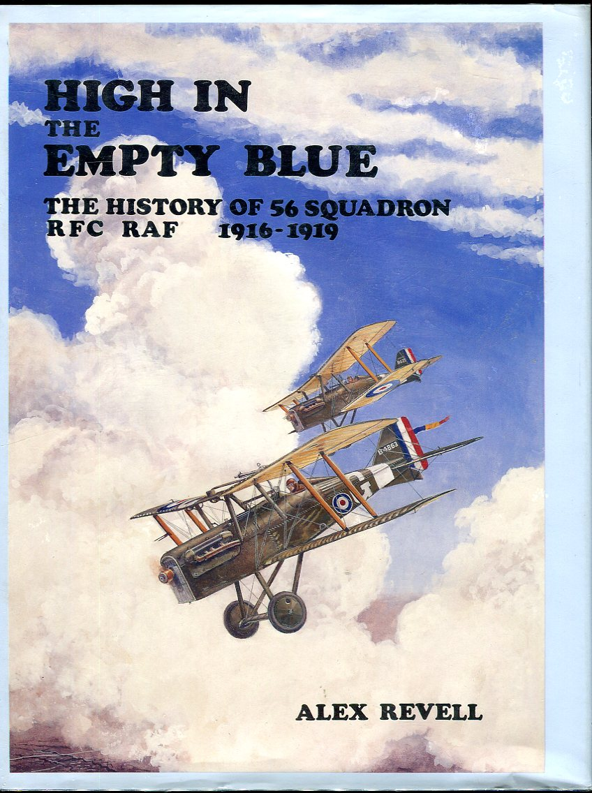 Image for High in the Empty Blue: The History of 56 Squadron RFC RAF 1916-1919