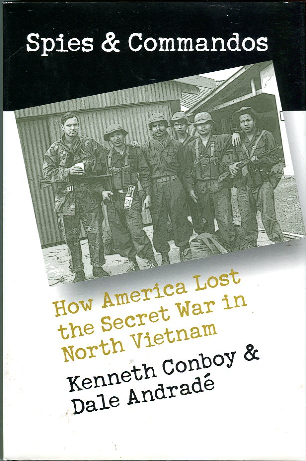 Image for Spies & Commandos: How America Lost the Secret War in North Vietnam (Modern War Studies series)