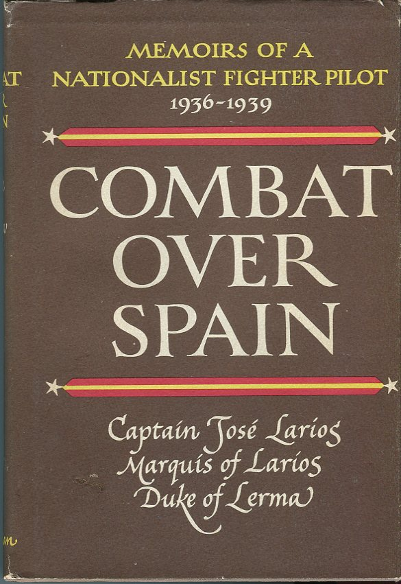 Image for Combat Over Spain: Memoirs of a Nationalist Fighter Pilot 1936- 1939