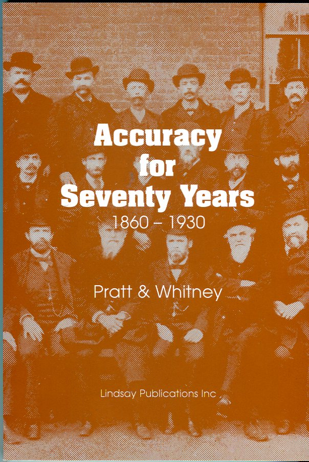 Image for Accuracy for Seventy Years 1860- 1930: Pratt & Whitney