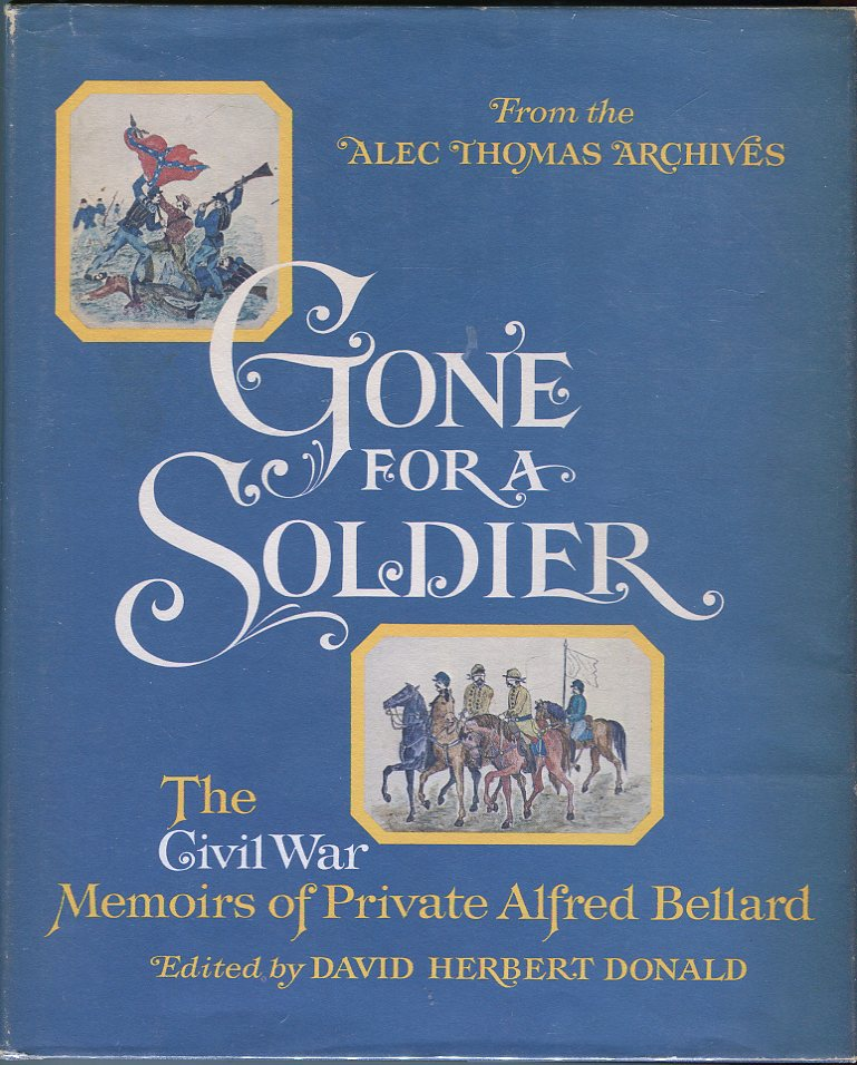 Image for Gone for a Soldier: The Civil War Memoirs of Private Alfred Bellard