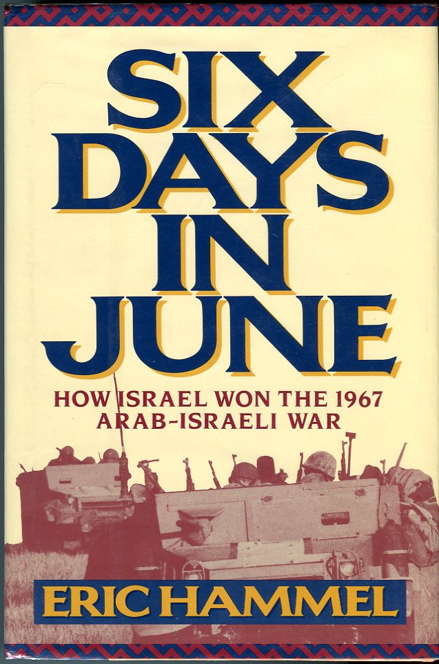 Image for Six Days in June: How Israel Won the 1967 Arab- Israeli War