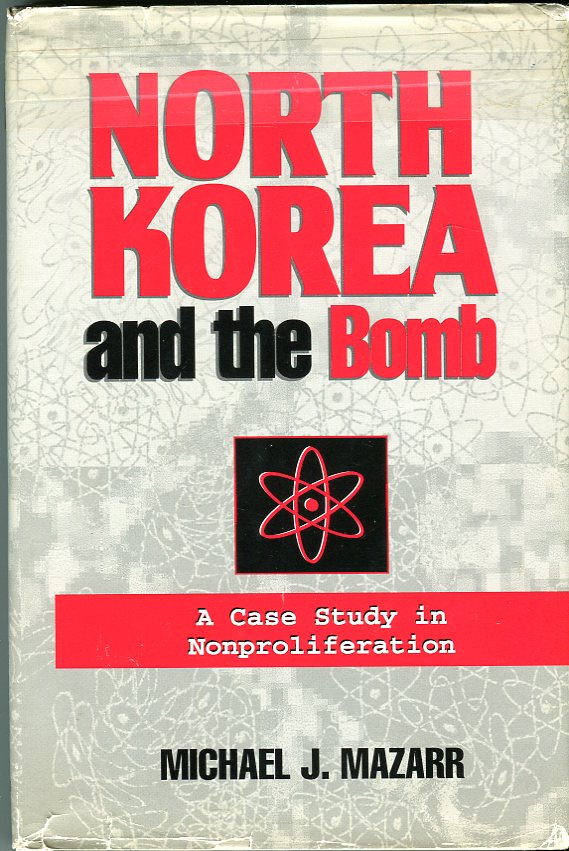 Image for North Korea and the Bomb: A Case Study in Nonproliferation