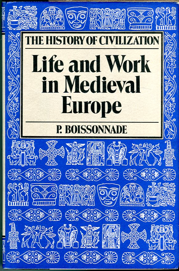 Image for Life and Work in Medieval Europe (Fifth to Fifteenth Century) (The History of Civilization Series)