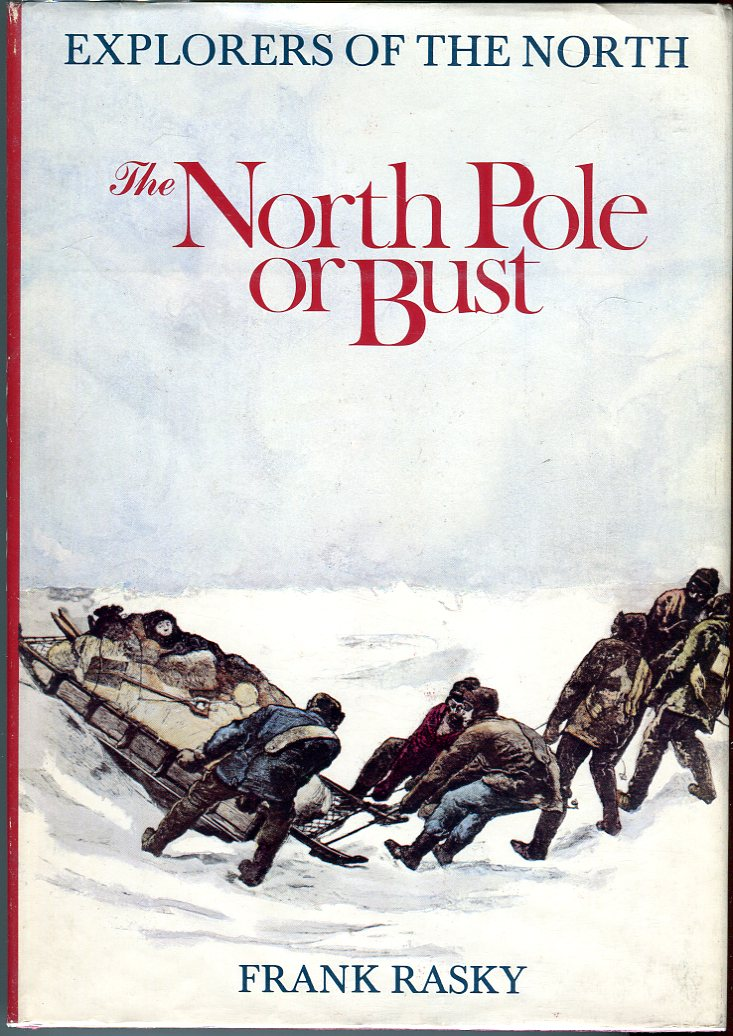 Image for The North Pole or Bust: Explorers of the North