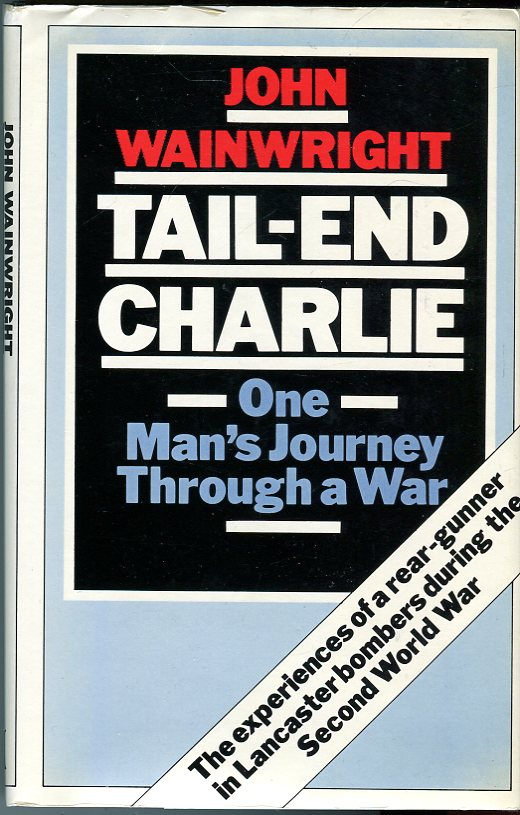 Image for Tail-End Charlie: One Man's Journey Through a War