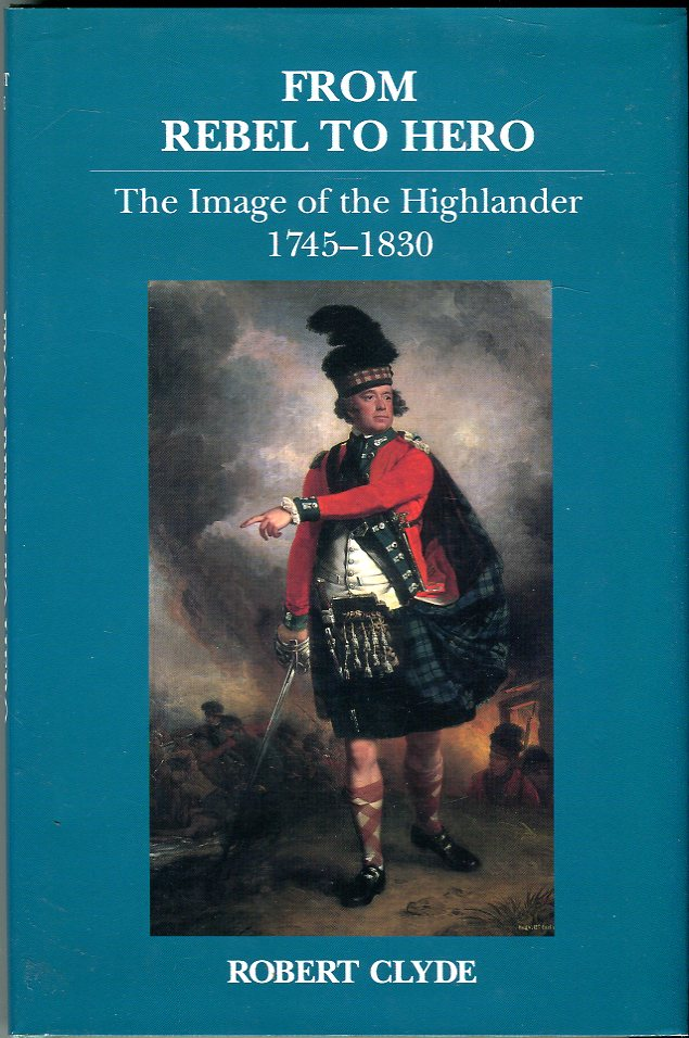 Image for From Rebel to Hero: The Image of the Highlander 1745- 1830