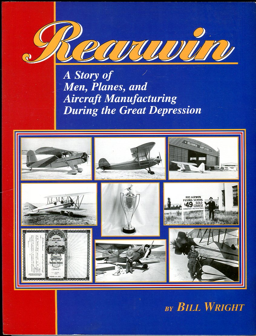 Image for Rearwin: A Story of Men, Planes, and Aircraft Manufacturing During the Great Depression