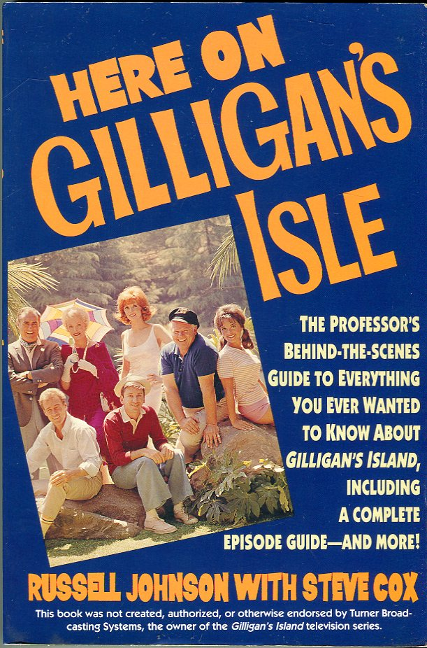 Image for Here on Gilligan's Isle: The Professor's Behind the Scenes Guide to Everything You Ever Wanted to Know About Gilligan's Island, Including a Complete Episode Guide  and More!