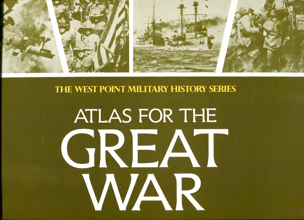 Image for Atlas for the Great War (The West Point Military History Series)