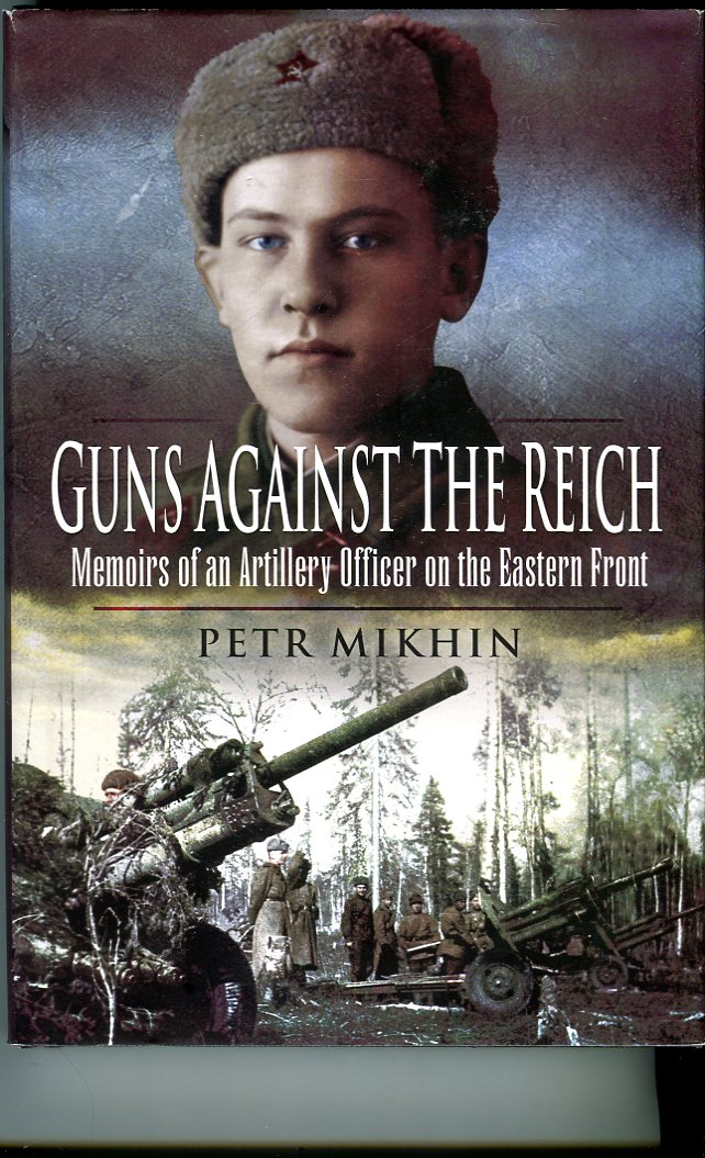 Image for Guns Against the Reich: Memoirs of an Artillery Officer on the Eastern Front