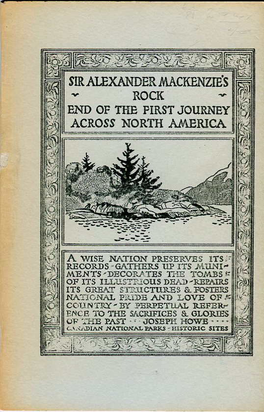 Image for Mackenzie's Rock with a map showing the course followed by the explorer from Bella Coola, B.C., to the Rock, and illustrated with views along the route (Historic Site Series No. 6) (SJS #48)