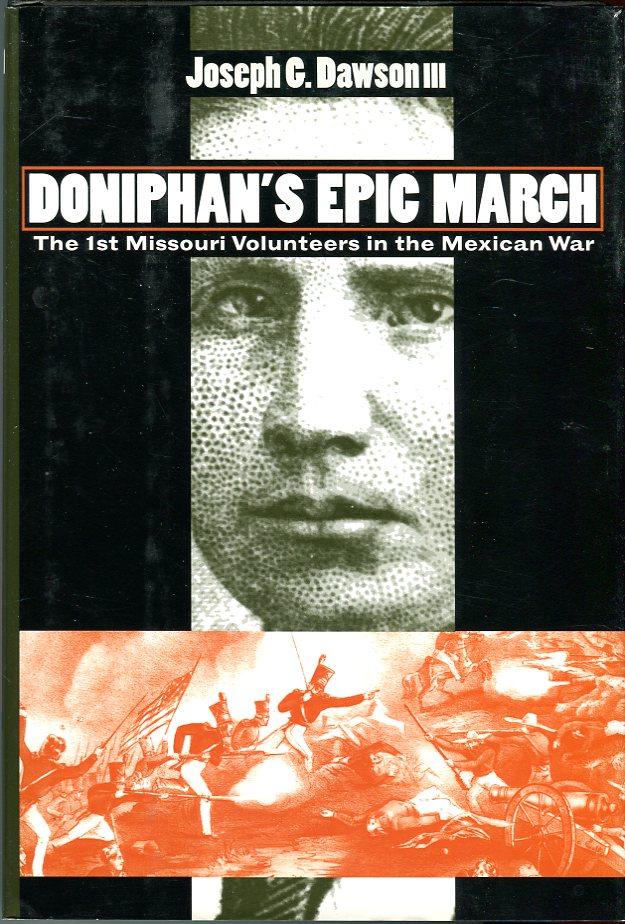 Image for Doniphan's Epic March: The 1st Missouri Volunteers in the Mexican War (Modern War Studies Series)