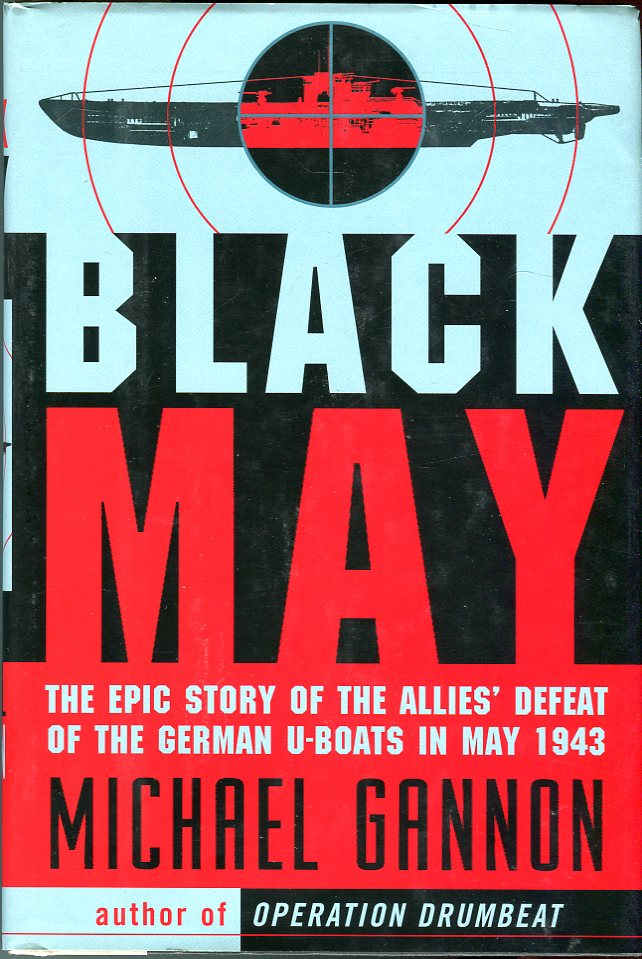 Image for Black May: The Epic Story of the Allies' Defeat of the German U-Boats in May 1943