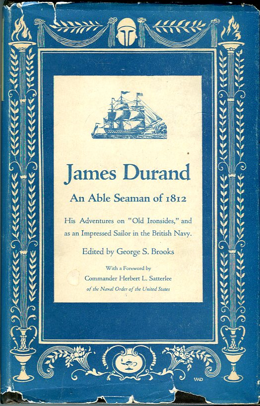 Image for James Durand: An Able Seaman of 1812, His Adventures on 'Old Ironsides' and as an Impressed Sailor in the British Navy