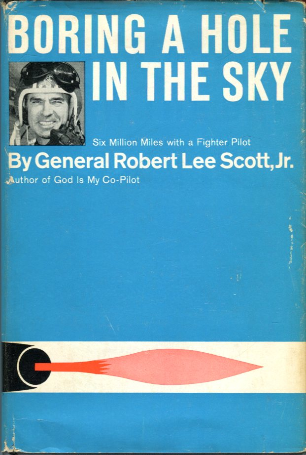 Image for Boring a Hole in the Sky: Six Million Miles with a Fighter Pilot