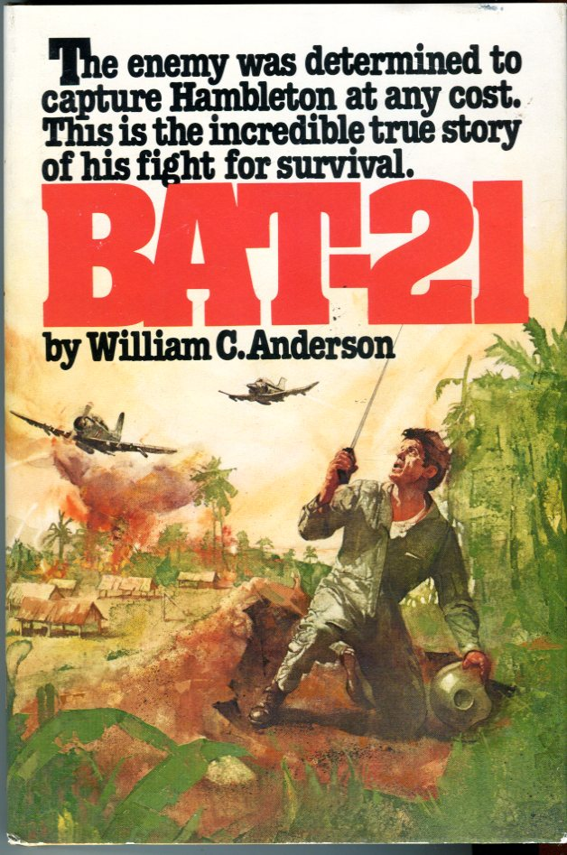 Image for Bat-21: Based on the True Story of Lieutenant Colonel Iceal E. Hambleton, USAF