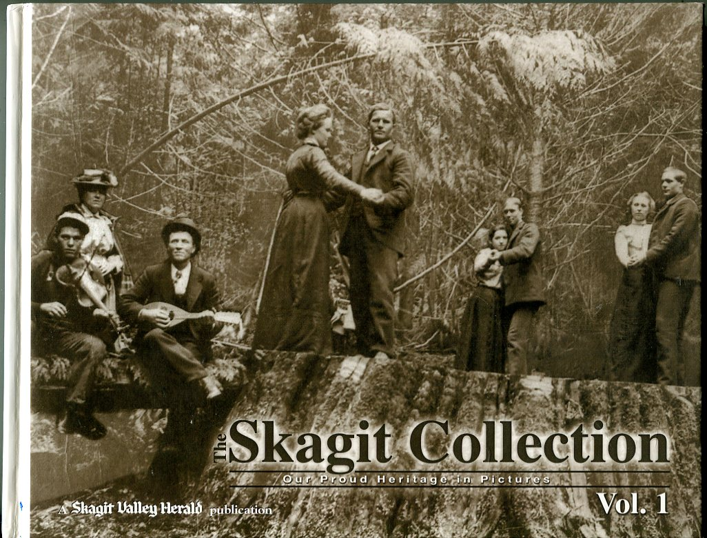 Image for Skagit Collection: Our Proud Heritage in Pictures (Volume 1)
