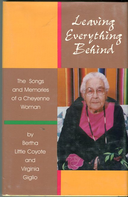Image for Leaving Everything Behind: The Songs and Memories of a Cheyenne Woman
