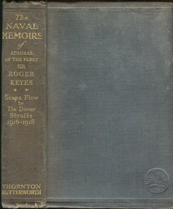 Image for The Naval Memoirs of Admiral of the Fleet Sir Roger Keyes: Scapa Flow to the Dover Straits 1916-1918