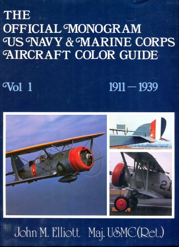 Image for The Official Monogram US Navy & Marine Corps Aircraft Color Guide, Volumes 1, 1911-1939