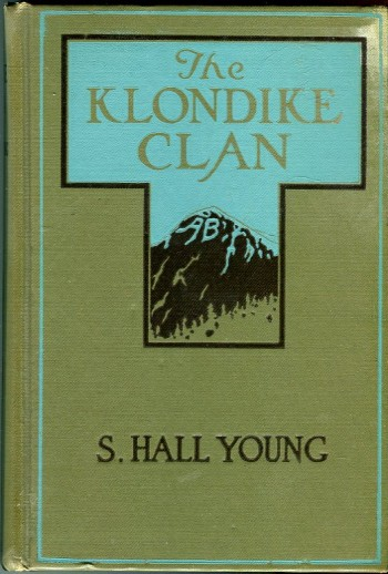 Image for The Klondike Clan: A Tale of the Great Stampede