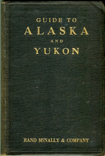 Image for Rand McNally Guide to Alaska and Yukon for Tourists, Investors, Homeseekers and Sportsmen