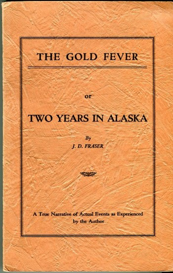 Image for The Gold Fever or Two Years in Alaska: A True Narrative of Actual Events as Experienced by the Author