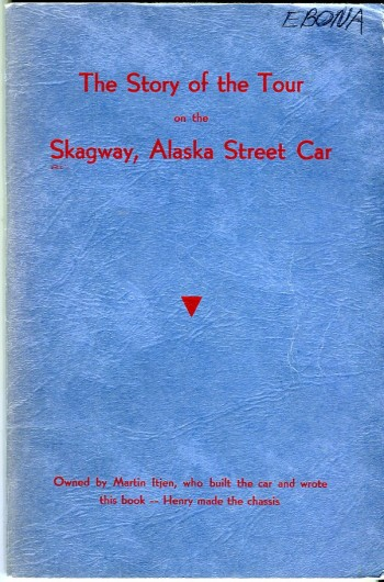 Image for The Story of the Tour on the Skagway, Alaska Street Car