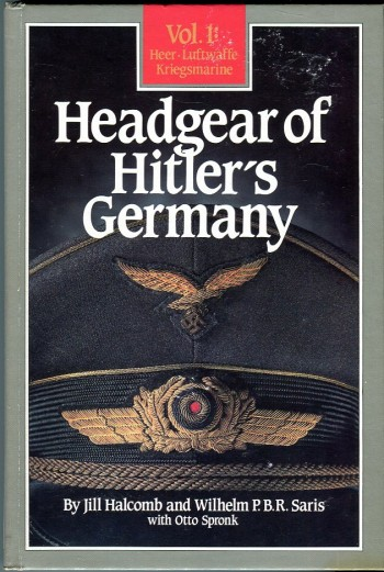 Image for Headgear of Hitler's Germany, Vol. 1, Heer, Luftwaffe, Kriegsmarine