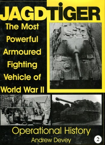Image for Jagdtiger: The Most Powerful Armoured Fighting Vehicle of World War II: Operational History (Volume 2)