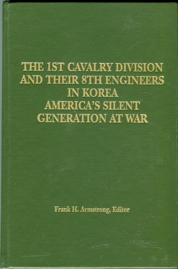 Image for The 1st Cavalry Division and Their 8th Engineers in Korea: America's Silent Generation at War