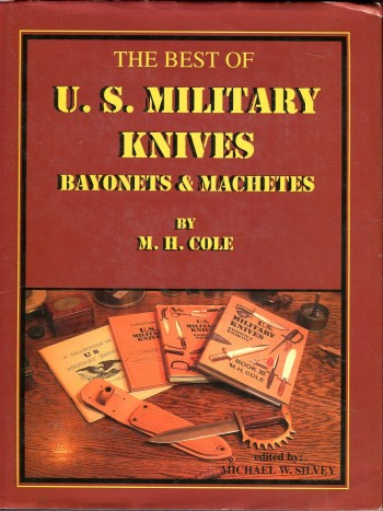 Image for U.S. Military Knives, Bayonets & Machetes: The Best of M. H. Cole