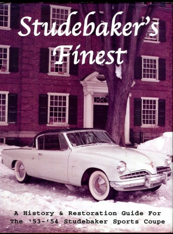 Image for Studebaker's Finest: A History & Restoration Guide for the '53-'54 Studebaker Sports Coupe