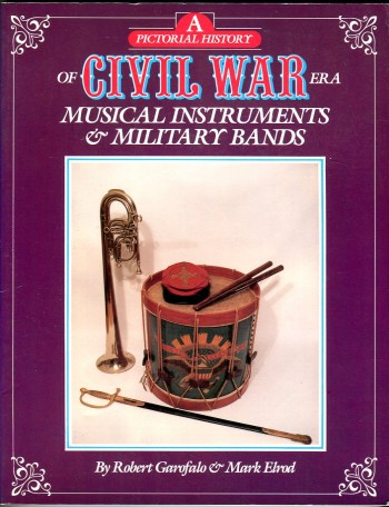 Image for A Pictorial History of Civil War Era Musical Instruments & Military Bands