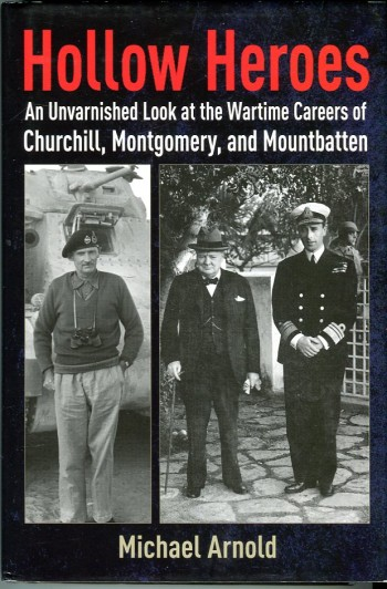 Image for Hollow Heroes: An Unvarnished Look at the Wartime Careers of Churchill, Montgomery, and Mountbatten