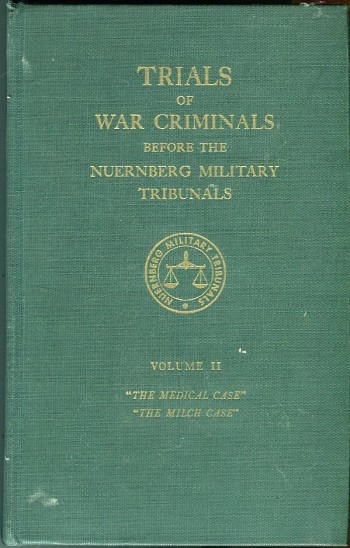 Image for Trials of War Criminals Before the Nuernberg Military Tribunals Under Control Council Law No. 10, Volume II (2): The Medical Case; The Milch Case