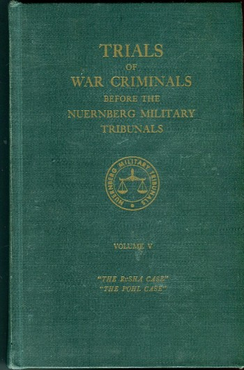 Image for Trials of War Criminals Before the Nuernberg Military Tribunals Under Control Council Law No. 10, Volume V (5): The RuSHA Case; The Pohl Case