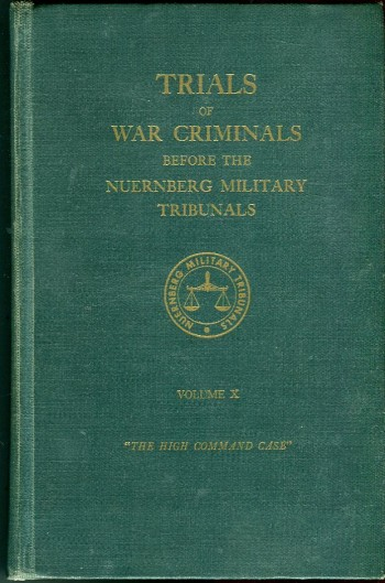 Image for Trials of War Criminals Before the Nuernberg Military Tribunals Under Control Council Law No. 10, Volume X (10): The High Command Case