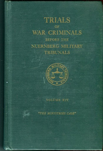 Image for Trials of War Criminals Before the Nuernberg Military Tribunals Under Control Council Law No. 10, Volume XIV (14): The Ministries Case